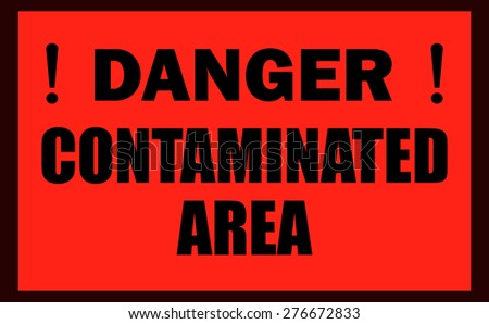 Danger Contaminated Areas Warning Red Sign, Vector Illustration.  - stock vector
