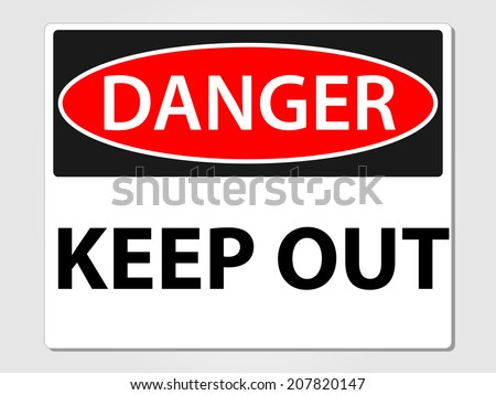 Danger keep out sign vector illustration - stock vector