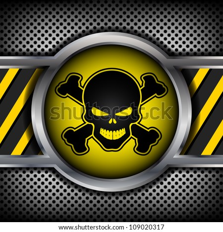 Danger sign with a skull on a metal background - stock vector