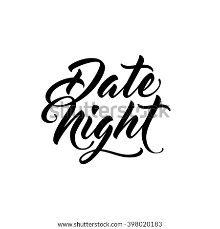 Date Night. Script brush lettering. Typography design for cards, posters, flyers, blog posts. - stock vector