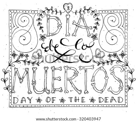 Day of the dead vector illustration set. Hand sketched lettering 'Dia de los Muertos' (Day of the Dead) for postcard or celebration design. Flowers and herbs with Mexican hand drawn typography poster - stock vector