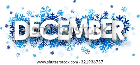 December sign with snowflakes. Vector illustration. - stock vector