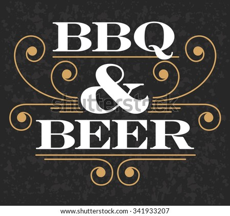 Decorative BBQ & Beer vector design on grunge background. Fully scalable and editable. - stock vector