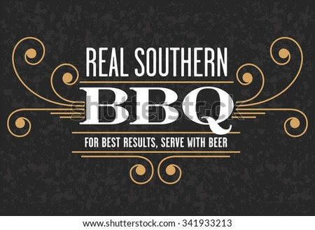 Decorative Real Southern BBQ vector design with the phrase For Best Results, Serve With Beer on grunge background. Fully scalable and editable. - stock vector