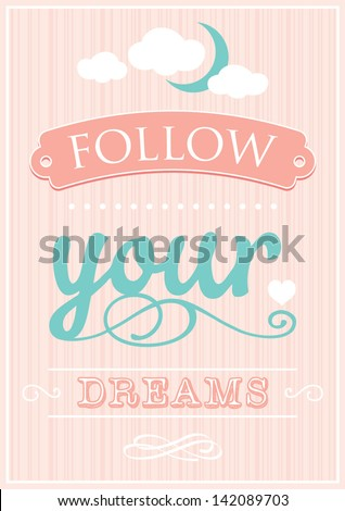 Decorative template frame design with slogan Follow Your Dreams, vector background illustration - stock vector