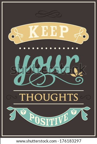 Decorative template frame design with slogan Keep Your Thoughts Positive - stock vector