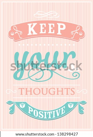 Decorative template frame design with slogan Keep Your Thoughts Positive, vector background illustration - stock vector