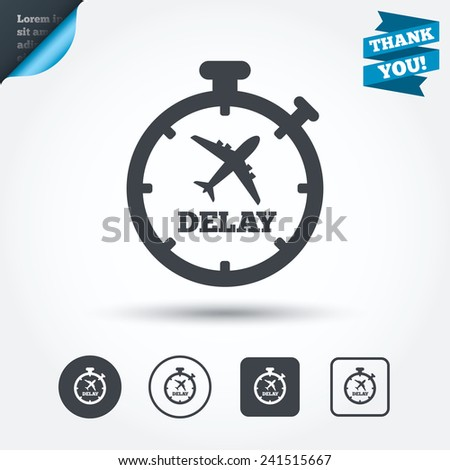 Delayed flight sign icon. Airport delay timer symbol. Airplane icon. Circle and square buttons. Flat design set. Thank you ribbon. Vector - stock vector