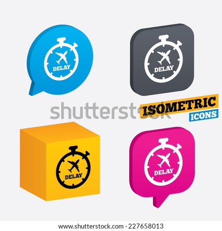 Delayed flight sign icon. Airport delay timer symbol. Airplane icon. Isometric speech bubbles and cube. Rotated icons with edges. Vector - stock vector