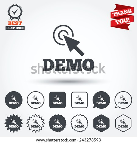 Demo with cursor sign icon. Demonstration symbol. Circle, star, speech bubble and square buttons. Award medal with check mark. Thank you ribbon. Vector - stock vector
