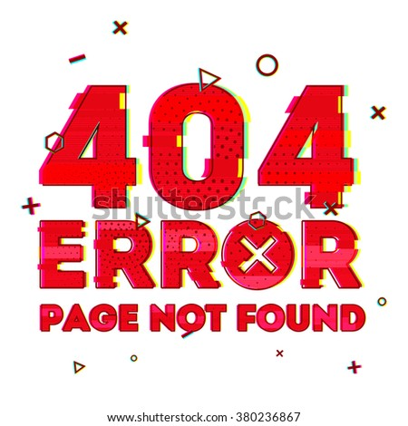 """Design a page with """"error 404 page not found"""". Glitch and noise style. Design banner in red and vhs effect on a white background. Vector. - stock vector"""