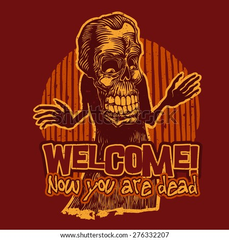 """Design t-shirt """"Welcome! Now you are dead"""" with Death master of ceremonies and vintage fonts. vector illustration.  - stock vector"""