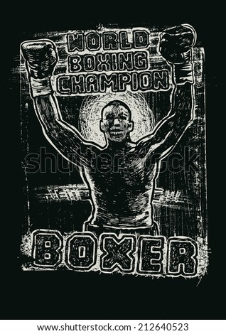 "Design ""World Boxing Champion"" for poster or t-shirt print with boxer, fonts and textures. vector illustration. grunge effect in separate layer. - stock vector"