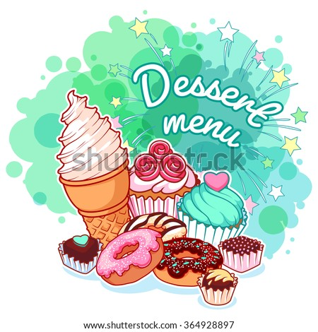 Dessert menu with different sweets: ice cream, donuts, chocolate candies and muffins. Delicious food on the bright turquoise background. Vector cartoon illustration. - stock vector
