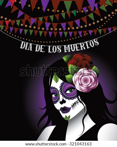 Dia de los Muertos - Mexican Day of the dead woman wearing sugar skull makeup bunting background. EPS 10 vector illustration for holidays, religion, greeting card, advertising, social media, blog - stock vector