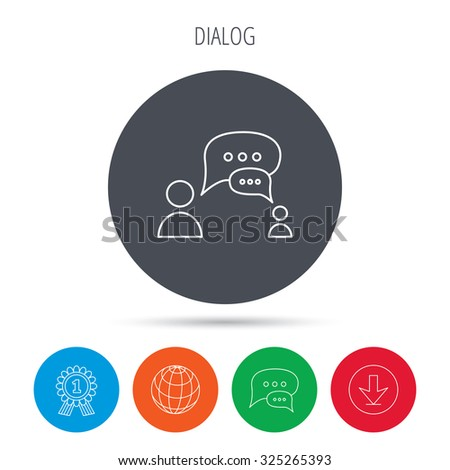 Dialog icon. Chat speech bubbles sign. Discussion messages symbol. Globe, download and speech bubble buttons. Winner award symbol. Vector - stock vector
