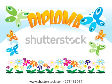 Diploma or frame for kids, girls, boys, women, grandmothers with a motif of flowers and butterflies for the awards, acknowledgments and rewards that can be used as a label, business card, album cover. - stock vector