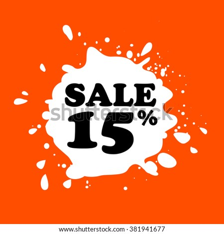 Discount on white blot. Colored blot. Orange color backgraund. Discount 15 percent. Discount 15 percent. Vector label. Fifteen percent sale. - stock vector