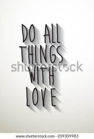 do all things with love typo with shadow vector,Eps 10 - stock vector