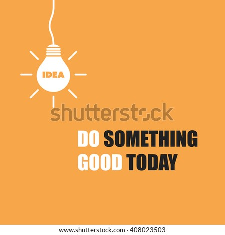 Do Something Good Today. - Inspirational Quote, Slogan, Saying On An Yellow Background - stock vector