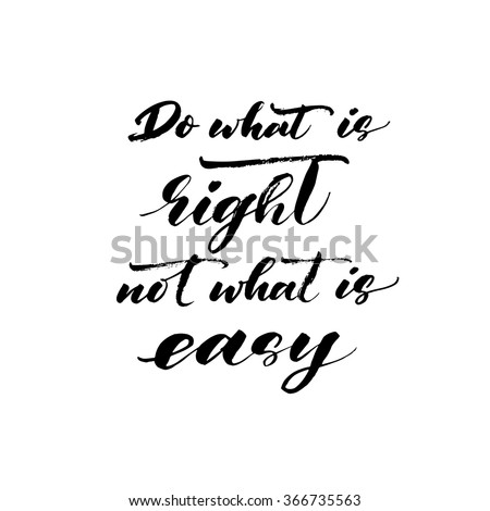Do what is right not what is easy card. Hand drawn vector art. Hand drawing lettering background. Modern brush calligraphy. Ink illustration. Calligraphy poster. Motivational phrase. - stock vector