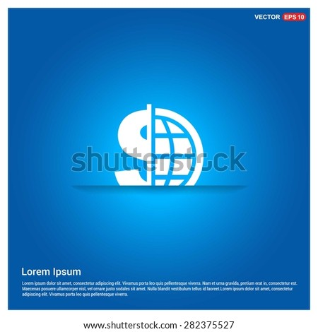 Dollar currency symbol with world globe icon - abstract logo type icon - abstract glowing blue background. Vector illustration - stock vector