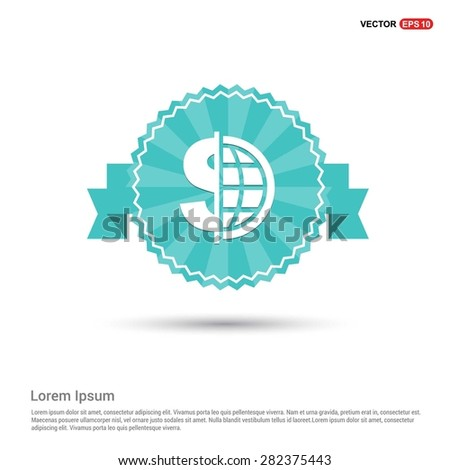 Dollar currency symbol with world globe icon - abstract logo type icon - Retro vintage badge and label turquoise background. Vector illustration - stock vector