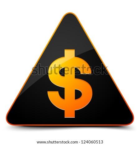 Dollar Hazard sign - stock vector