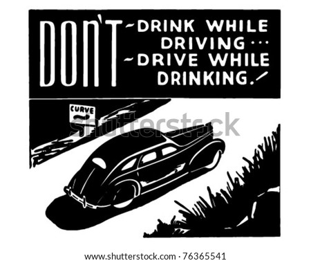 Don't Drink While Driving - Retro Ad Art Banner - stock vector