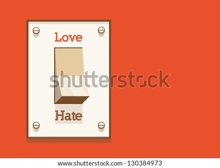 Don't hate, just love! switch - stock vector