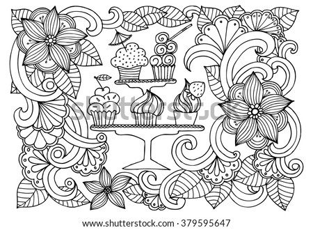 Doodle drawing of sweets and flowers. Coloring page in white and black. Vector illustration of  very tasty cakes - stock vector