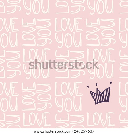 Doodle inscription LOVE YOU with crown seamless pattern - stock vector