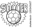 Doodle style soccer or football illustration in vector format. Includes text and ball. - stock vector