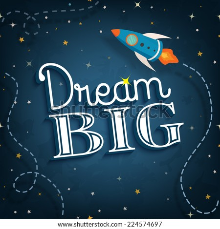 Dream big, cute inspirational typographic quote poster, vector illustration - stock vector
