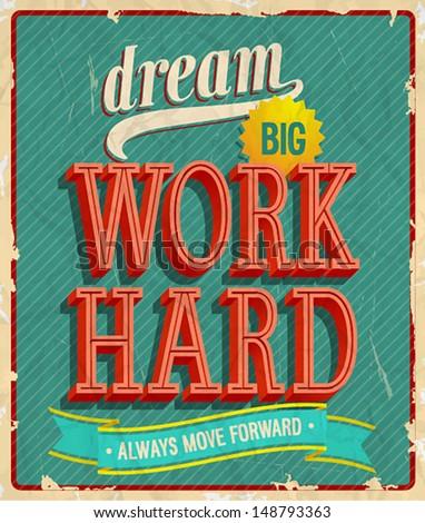 Dream big, work hard. Vector illustration. - stock vector