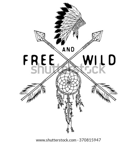 Dream catcher and crossed arrows, tribal legend in Indian style with traditional headdress. dreamcatcher with bird feathers and beads. Vector vintage illustration, Letters Free and Wild. isolated. - stock vector