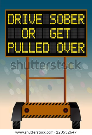 drive sober or get pulled over, electronic highway bulletin board - stock vector