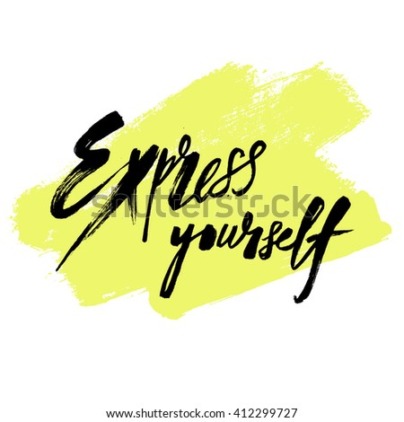 Dry brush ink textured modern calligraphy typographic poster. Phrase Express yourself. Expressive lettering  design with brush stroke decorative elements. For banner, flyer, blog, t-shirt design.  - stock vector