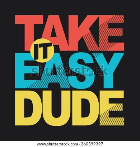 Dude slogan typography, t-shirt graphics, vectors, text  - stock vector
