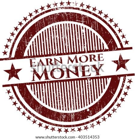 Earn More Money rubber seal - stock vector