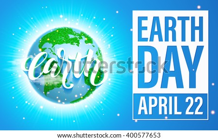 Earth Day banner. Vector lettering illustration on green globe planet with grass, sun light and blue sky. Save environment green concept. - stock vector