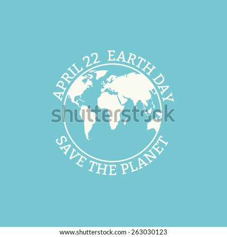Earth Day concept. Earth Day card. Globe symbol. Vector illustration.  - stock vector