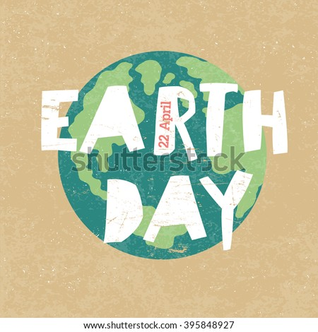 Earth Day Illustration. Earth day, 22 April. Paper cut letters - stock vector