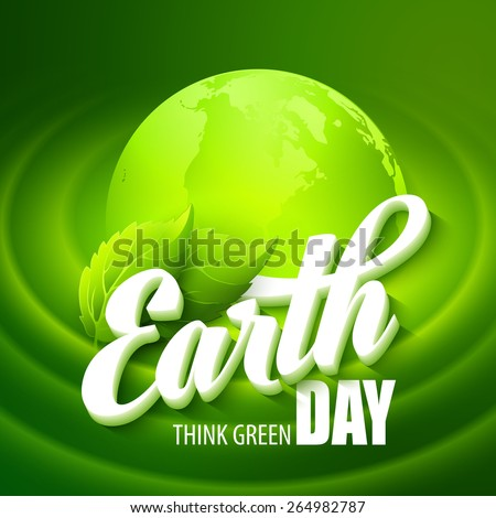 Earth Day. Vector illustration with the words, planets and green leaves EPS 10 - stock vector