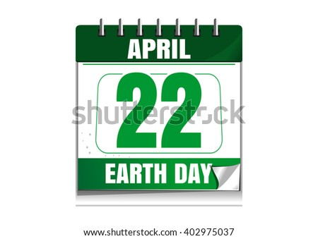 Earth Day. Wall calendar. 22 April. Earth Day date in the calendar. Desktop calendar isolated on white background. Vector illustration - stock vector