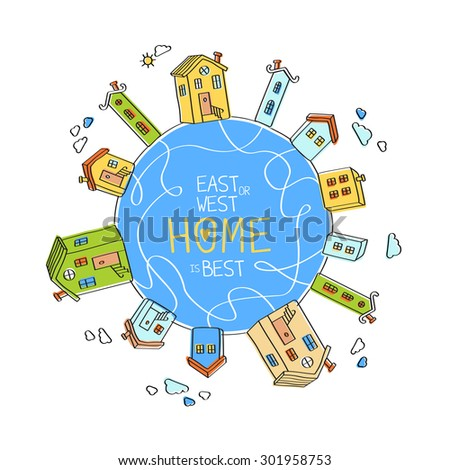 East or West Home is Best! Vector abstract illustration of the Earth globe with houses and roads - stock vector