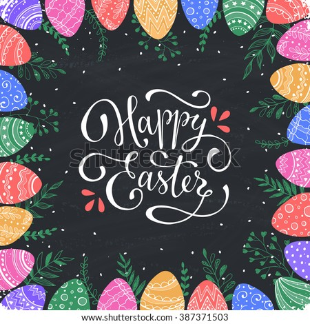 Easter frame with easter eggs hand drawn on chalk board. Decorative frame from eggs. Colorful Easter eggs with leaves. Happy easter illustration with text. - stock vector