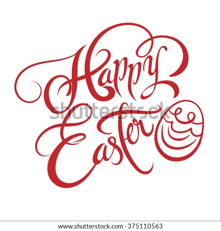 easter, hand lettering, happy easter, happy easter text, happy easter card, graphic design easter egg, easter sunday, easter day, easter background, easter card, vector illustration     - stock vector