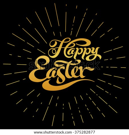 EASTER, happy easter, easter sunday, easter day, easter background, easter card, easter holiday, easter vector, happy easter sunday, easter art, hand lettering, text, dark, black, vector  - stock vector