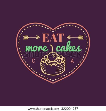 Eat more cakes. Vector vintage bakery logo.  Vector typographic poster. Retro logotype sweet bakery. Hipster pastry logo. Bakery cake sign. Cake logo. - stock vector